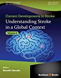 Understanding Stroke in a Global Context (Current Developments in Stroke Book 2)