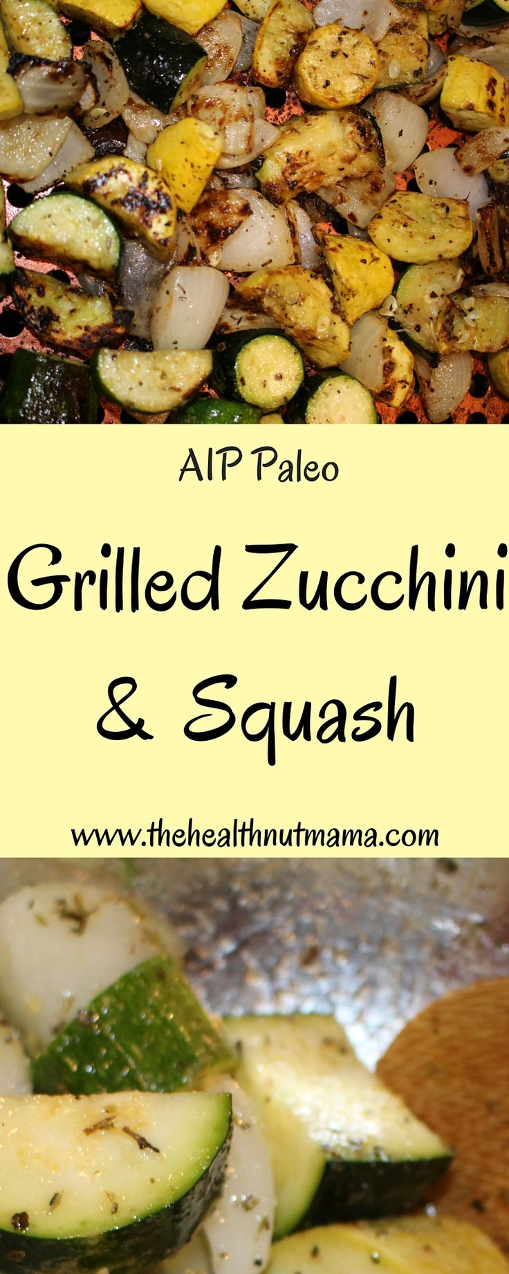 Quick & Delicious Grilled Zucchini Squash! Very Easy to make! (Paleo, AIP) www.thehealthnutmama.com