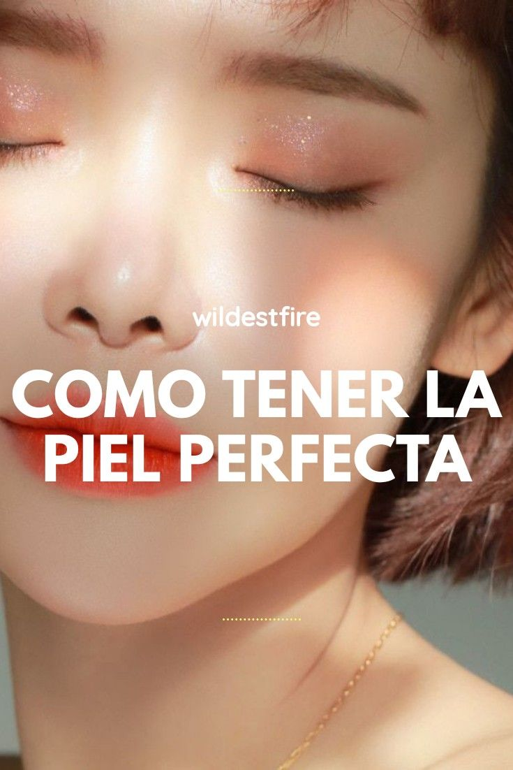 Como Tener La Piel Perfecta Skin Care Beauty Makeup Skin