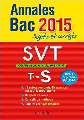 Amazon.fr - Annales Bac 2015 SVT Term S - Patrice Delguel, Nathalie Fabien - Livres