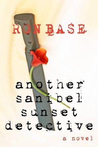 Another Sanibel Sunset Detective (Sanibel Sunset Detective series, #3) by Ron Base. #MiltonON
