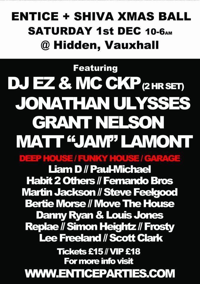 "#Entice #Shiva @ #Vauxhall #Hidden #London #DJs #DJEZ #MCCKP #JonathanUlysses #Matt""Jam""Lamont #FernandoBros #LiamD #PaulMichael #SteveFeelGood #MoveTheHouse"