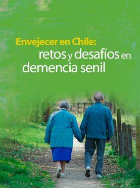 http://www.explora.cl/descubre/articulos-de-ciencia/ser-humano-articulos/medicina-y-salud-articulos/6693-envejecer-en-chile-retos-y-desafios-en-demencia-senil
