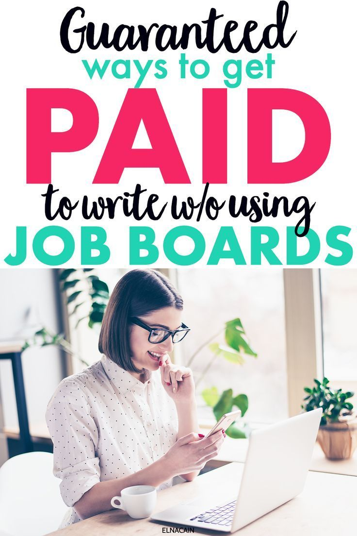 4 Guaranteed Ways To Get Paid To Write Without Using Job Boards Elna Cain In 2020 Online Writing Jobs Freelance Writing Jobs Writing Jobs