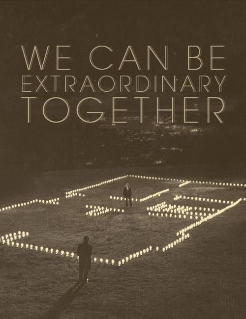 We can be extraordinary together