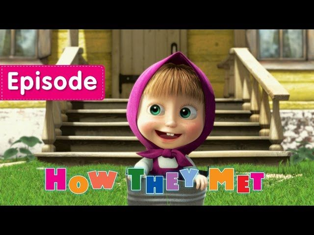 Masha and the Bear - How they met (Past Simple)
