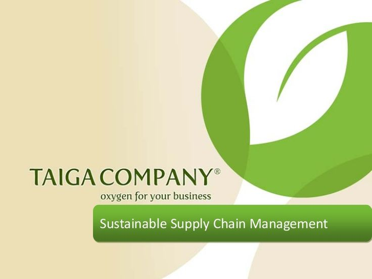 Sustainable Supply Chain Managment Presentation by Taiga Company via slideshare