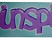 """Inspire, 12""""x4"""" hand-painted canvas Handmade by StreetHart Studios"""