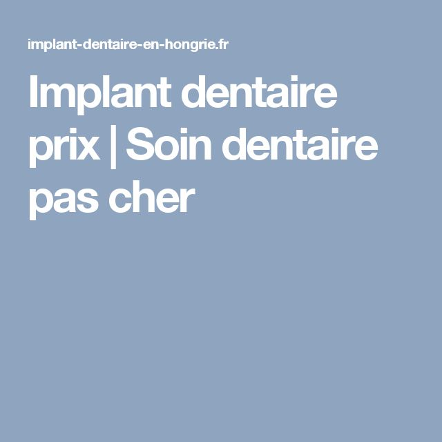 Implant dentaire prix | Soin dentaire pas cher