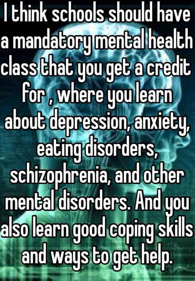 Mental health. May help to prevent ignorant people from ridiculing others and stigmatising them for having mental health illnesses even though their husband spent months in a psychiatric hospital on more than one occasion they must be very unpleasant people to do that