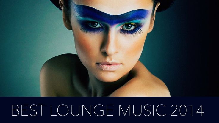 Best Lounge Music 2014 ¡¡¡ Very Lovely !!!