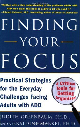 Finding Your Focus: Practical Strategies for the Everyday Challenges Facing Adults with ADD null,http://www.amazon.com/dp/0071453962/ref=cm_sw_r_pi_dp_GdT0rb1FN2WX9TQ1