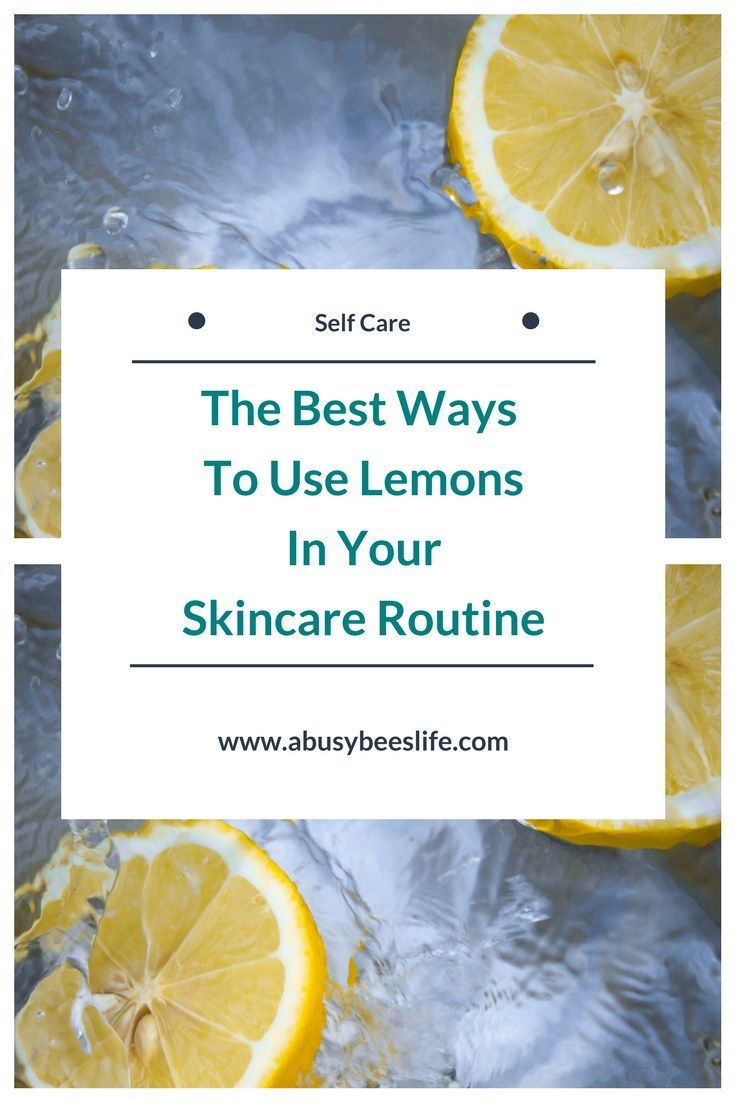 The Best Ways To Use Lemons In Your Skincare Routine - abusybeeslife on Pinterest abusybeeslife.com
