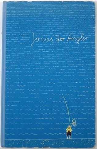 Zimnik, Reiner: Jonas der Angler.   Zürich, Atrium Verlag, ca. 1965.