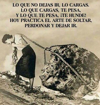 Cuántas cargas innecesarias llevamos por no poder olvidar y perdonar...