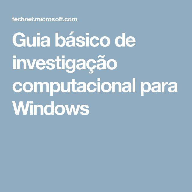 Guia básico de investigação computacional para Windows
