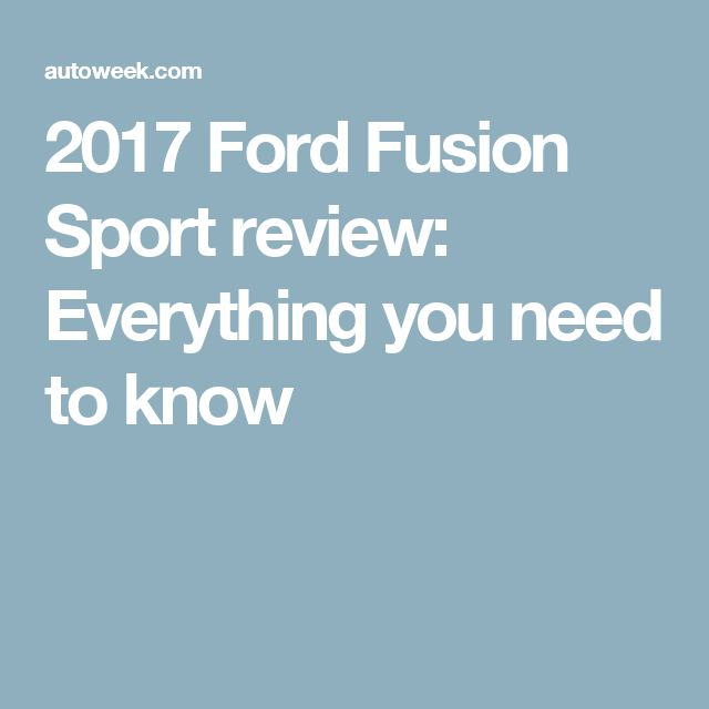 2017 Ford Fusion Sport review: Everything you need to know