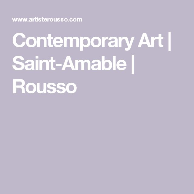 Contemporary Art | Saint-Amable | Rousso