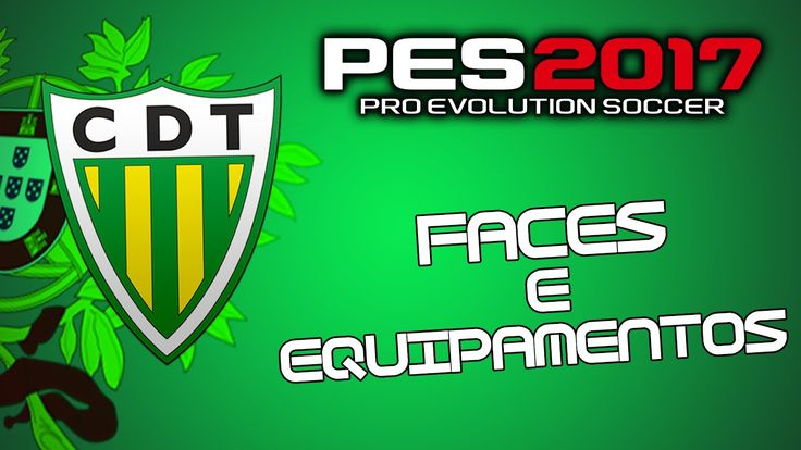 Faces e Equipamentos do CD Tondela PES 2017|PS4