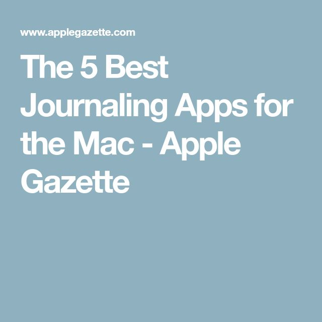 The 5 Best Journaling Apps for the Mac - Apple Gazette