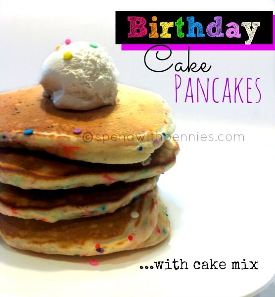 17 Best Ideas About Birthday Cake Pancakes On Pinterest