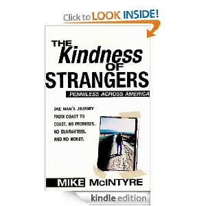 Free Kindle Book: The Kindness of Strangers: Penniless Across America [Kindle Book Edition]  Mike McIntyre (Author)