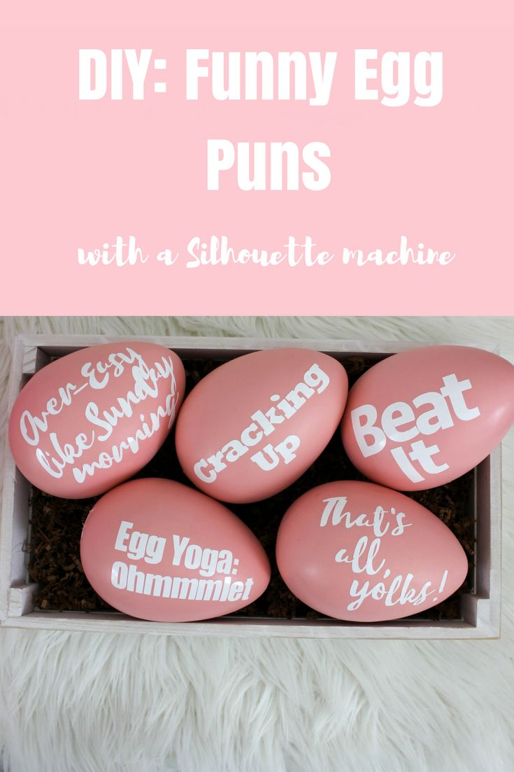 Perfect funny egg pun DIY for Easter decor, baskets, gifts. Easy and inexpensive. Using silhouette machine
