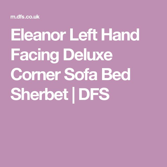 Eleanor Left Hand Facing Deluxe Corner Sofa Bed  Sherbet | DFS