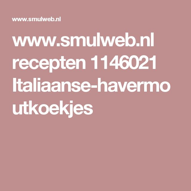 www.smulweb.nl recepten 1146021 Italiaanse-havermoutkoekjes