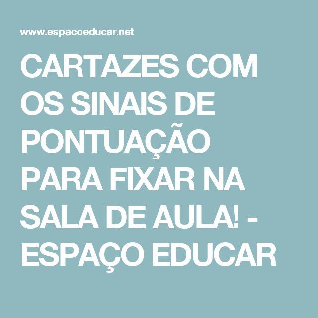 CARTAZES COM OS SINAIS DE PONTUAÇÃO PARA FIXAR NA SALA DE AULA!         -          ESPAÇO EDUCAR