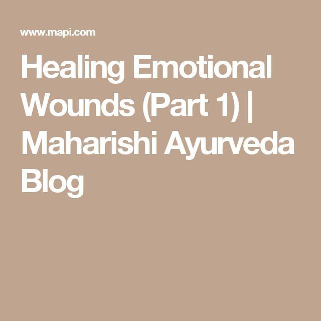Healing Emotional Wounds (Part 1) | Maharishi Ayurveda Blog
