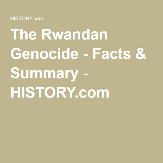 The Rwandan Genocide - Facts & Summary - HISTORY.com