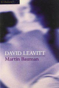 Martin Bauman (El Balancí) [Tapa Blanda] David Leavitt (Autor), Joan Puntí Recasens (Traductor) Edicions 62 (1 de noviembre de 2001) Colección: El Balancí Idioma: Catalán ISBN-10: 8429749853 ISBN-13: 978-8429749854