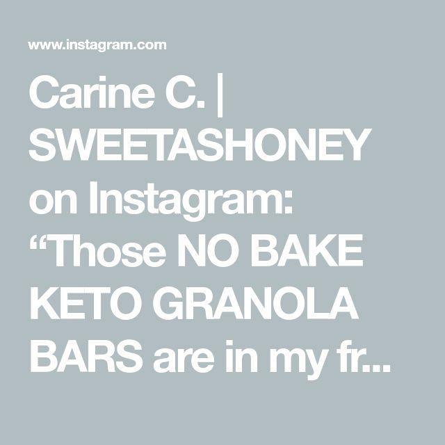 "Carine C. | SWEETASHONEY on Instagram: ""Those NO BAKE KETO GRANOLA BARS are in…"