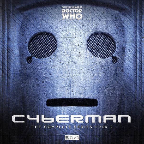 2. Cyberman - The Complete Series 1 & 2