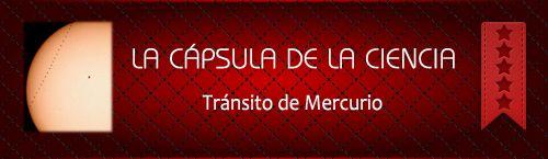 """La Cápsula de la #Ciencia """"Especial Tránsito de #Mercurio"""" #CápsulaCiencia"""