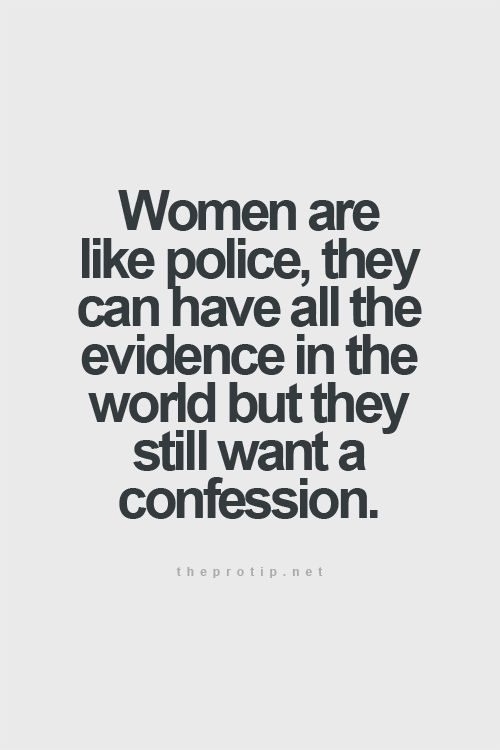 Even with the evidence..you will never get a confession when you're dealing with a pathological liar.