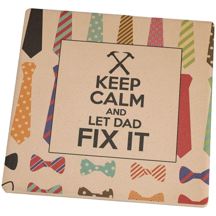 Keep Calm and Let Dad Fix It Ties Square Sandstone Coaster