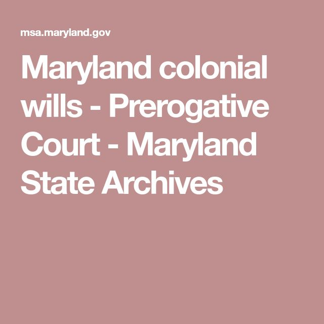 Maryland colonial wills - Prerogative Court - Maryland State Archives
