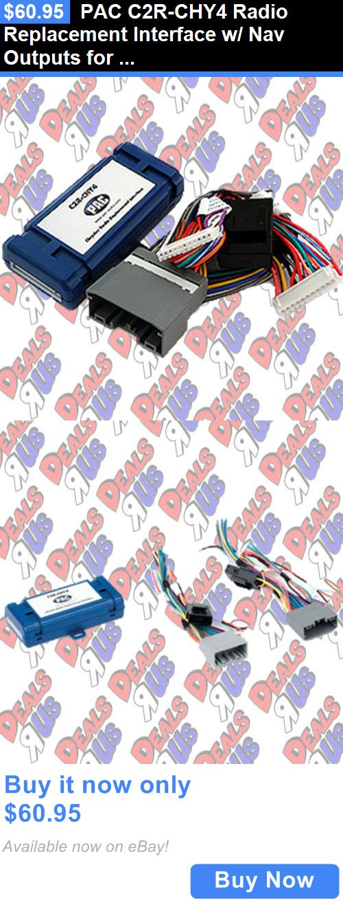 Wire Harnesses: Pac C2r-Chy4 Radio Replacement Interface W/ Nav Outputs For Chrysler/Dodge/Jeep BUY IT NOW ONLY: $60.95