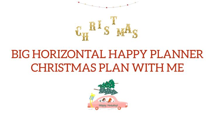This week is my BIG HORIZONTAL Happy Planner we are getting merry and festive! Let's plan! Music ...