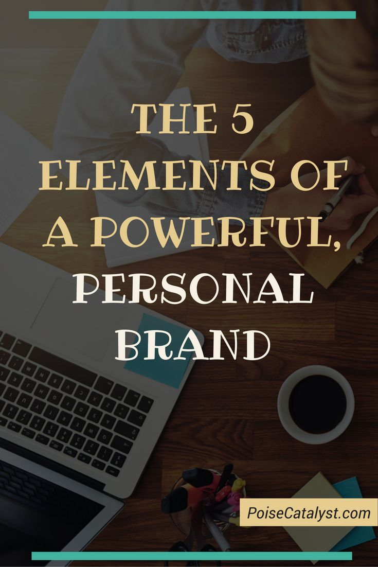 Here are the 5 most important elements of a powerful personal brand. Click through to check them out!