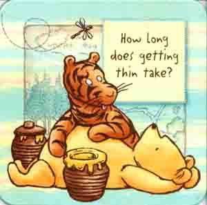 True that, Winnie the Pooh!