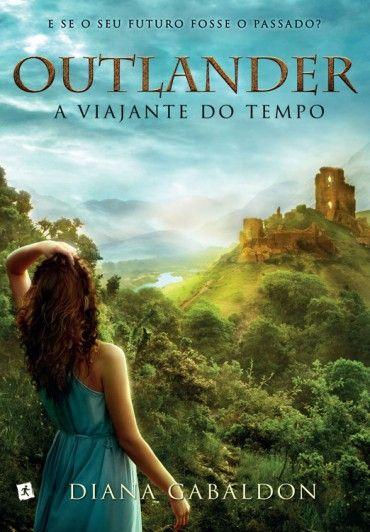 Baixar Livro A Viajante do Tempo - Outlander Vol 1 - Diana Gabaldon em Pdf, mobi e epub