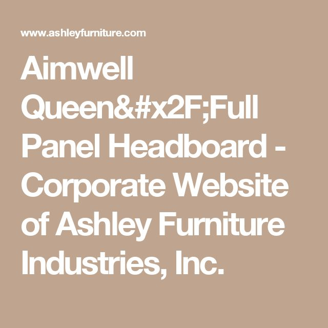 Aimwell Queen/Full Panel Headboard - Corporate Website of Ashley Furniture Industries, Inc.