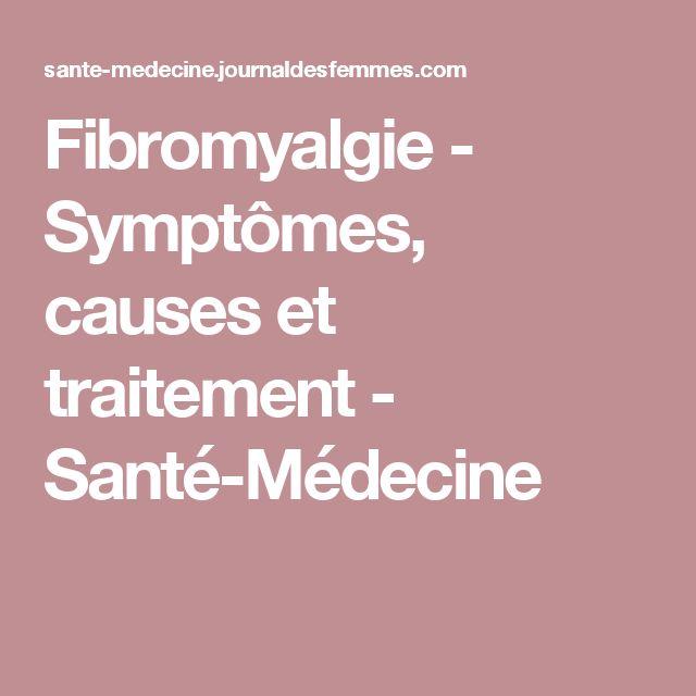 Fibromyalgie - Symptômes, causes et traitement - Santé-Médecine