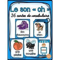 """Le son """"ch"""" - 36 cartes de vocabulaire"""