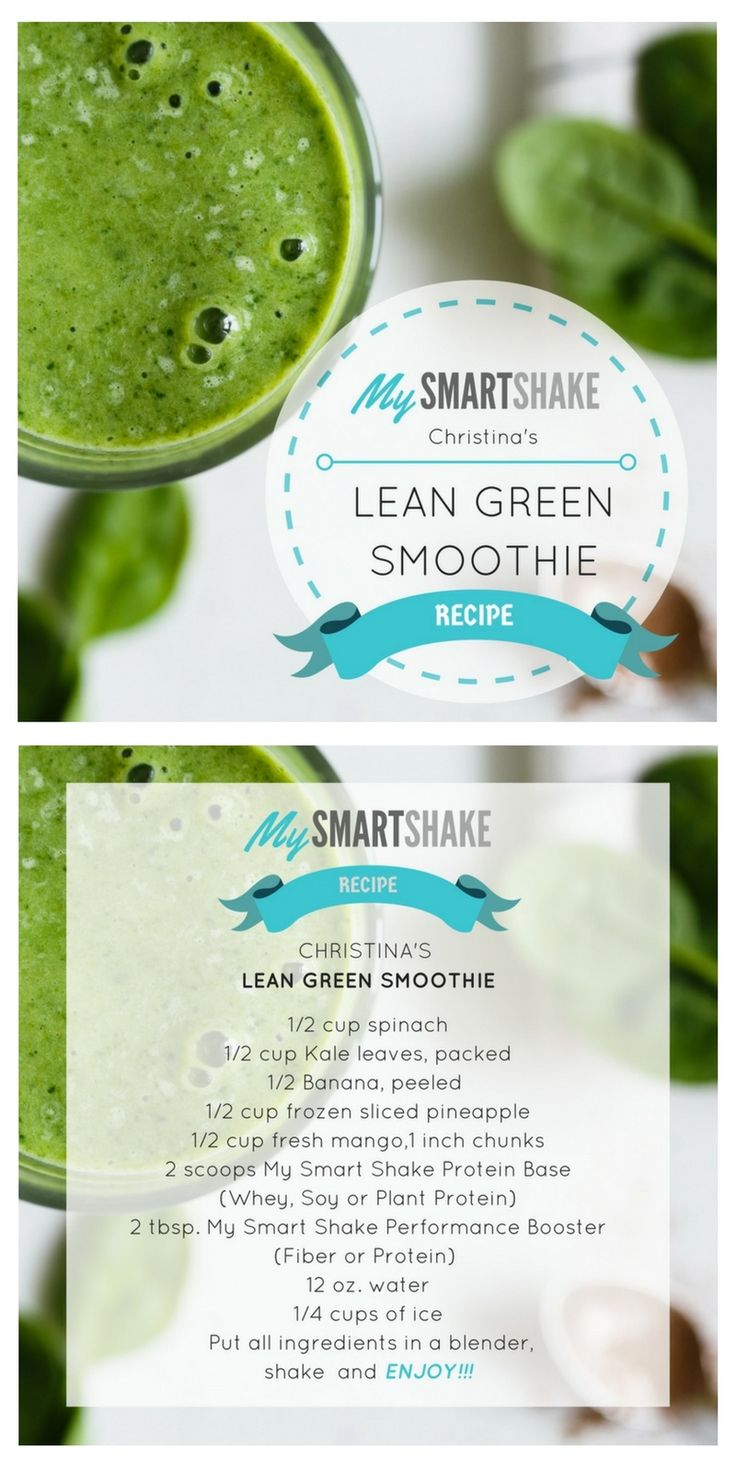Christina's Lean Green Smoothie  Using USANA's My Smart Shake Macronutrient Food Line 1/2 cup spinach 1/2 cup Kale leaves, packed 1/2 Banana, peeled  1/2 cup frozen sliced pineapple 1/2 cup fresh mango,1 inch chunks 2 scoops My Smart Shake Protein Base (Whey, Soy or Plant Protein) 2 tbsp. My Smart Shake Performance Booster (Fiber or Protein)  12 oz. water 1/4 cups of ice  Put all ingredients in a blender,  shake  and ENJOY!!!