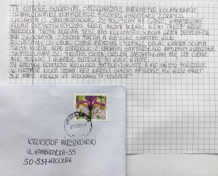 Na adres biura Krzysztofa Mieszkowskiego przyszedł list z pogróżkami. Jego anonimowy autor grozi posłowi Nowoczesnej m.in. śmiercią lub oblaniem kwasem solnym  Cały tekst: http://wroclaw.wyborcza.pl/wroclaw/1,35771,21297375,samotne-wilki-poluja-na-mieszkowskiego-groza-poslowi-brutalnymi.html#ixzz4WxuhG8xm