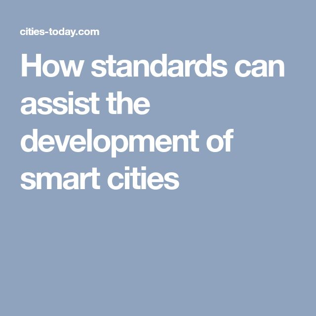 How standards can assist the development of smart cities